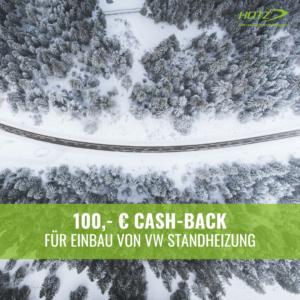 100,- € Cash-Back für Einbau von VW Standheizung